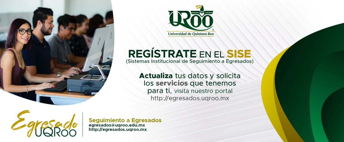Sistema Institucional de Seguimiento a Egresados (SISE) UQROO